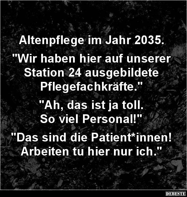 sprüche altenpflege Altenpflege im Jahr 2035. | Lustige Bilder, Sprüche, Witze, echt  sprüche altenpflege