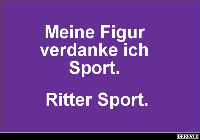 sprüche über sport Meine Figur verdanke ich Sport.. | Lustige Bilder, Sprüche, Witze  sprüche über sport