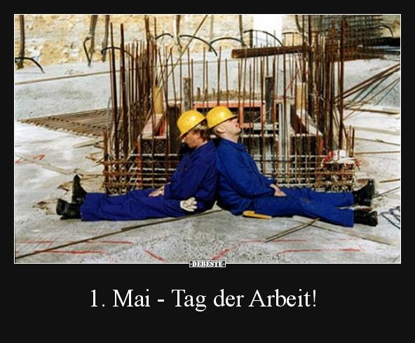 1. Mai   Tag der Arbeit! | Lustige Bilder, Sprüche, Witze, echt lustig