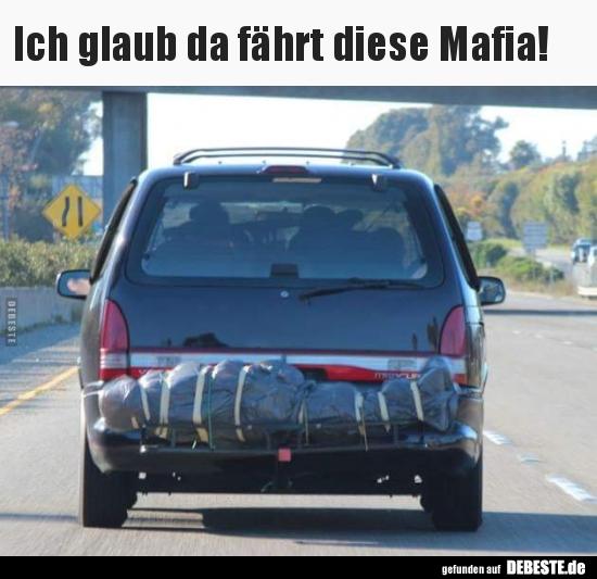 mafia sprüche Ich glaub da fährt diese Mafia! | Lustige Bilder, Sprüche, Witze  mafia sprüche