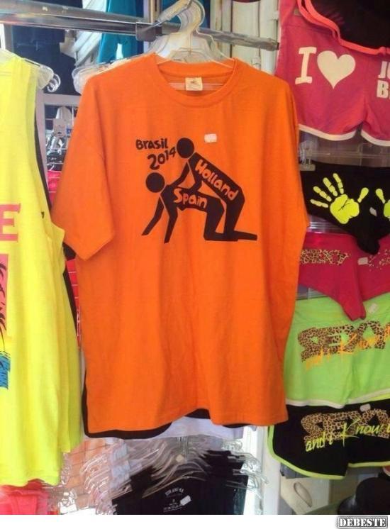 lustige wm sprüche T Shirt zum WM Spiel Holland gegen Spanien | Lustige Bilder  lustige wm sprüche