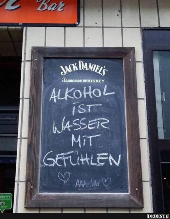 Alkohol ist nur wasser mit gef hlen lustige bilder - Lustige bilder alkohol ...