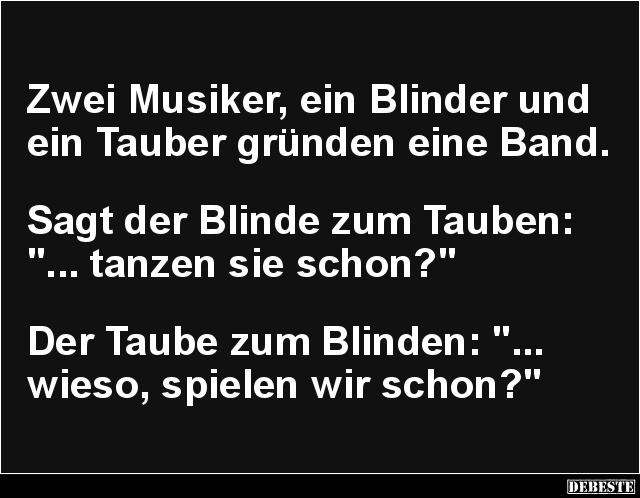 musiker sprüche lustig Zwei Musiker, ein Blinder und ein Tauber.. | Lustige Bilder  musiker sprüche lustig