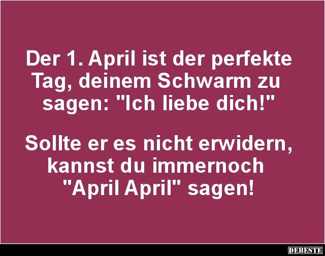 april sprüche lustig Der 1. April ist der perfekte Tag, deinem Schwarm zu sagen  april sprüche lustig