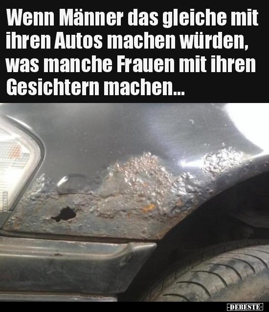 Wenn Manner Das Gleiche Mit Ihren Autos Machen Wurden Was Lustige Bilder Spruche Witze Echt Lustig