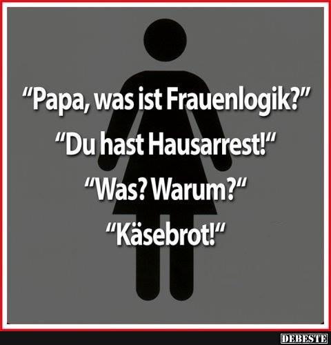 Schön Papa, Was Ist Frauenlogik? | Lustige Bilder, Sprüche, Witze, Echt Lustig