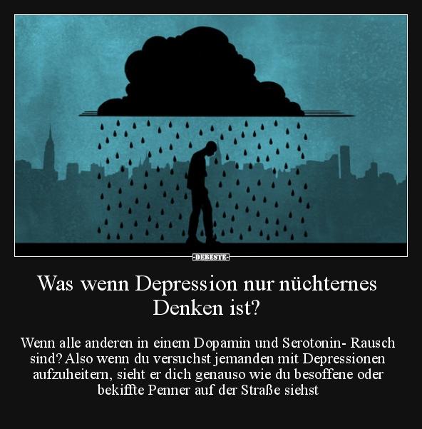 Was Wenn Depression Nur Nüchternes Denken Ist Lustige