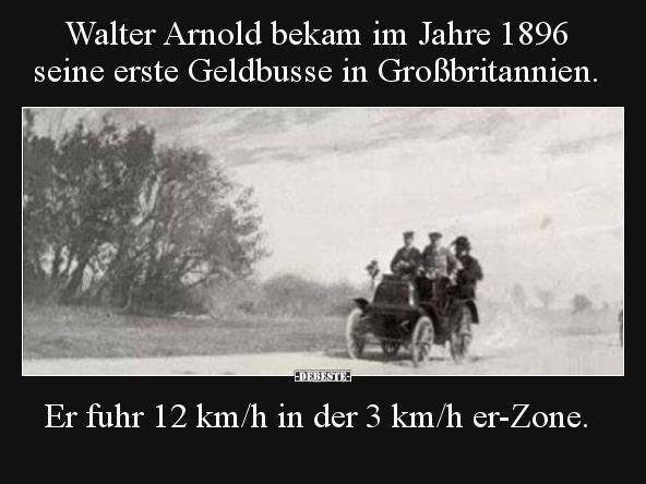 Walter Arnold Bekam Im Jahre 1896 Seine Erste Geldbusse In Lustige Bilder Spruche Witze Echt Lustig