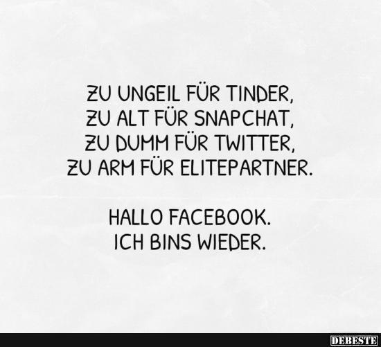 tinder sprüche Zu ungeil für Tinder, zu alt für Snapchat.. | Lustige Bilder  tinder sprüche