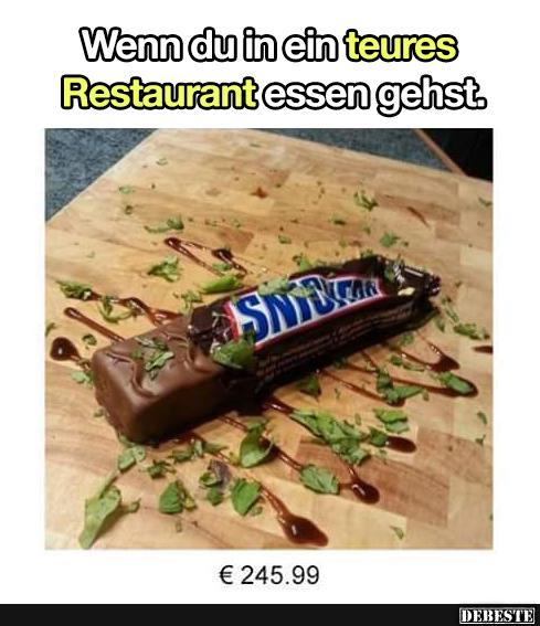 Wenn Du In Ein Teures Restaurant Essen Gehts.