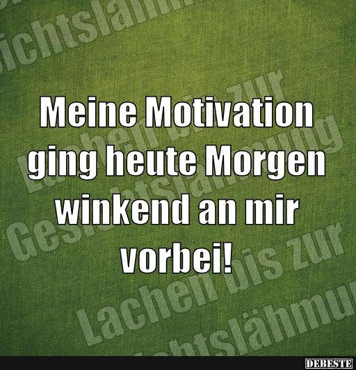 sprüche motivation lustig Meine Motivation | Lustige Bilder, Sprüche, Witze, echt lustig sprüche motivation lustig