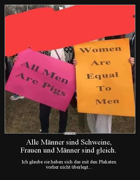 Alle Männer sind Schweine, Frauen und Männer sind gleich