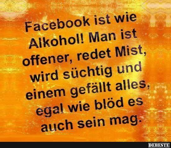 Facebook ist wie alkohol lustige bilder spr che witze - Lustige bilder alkohol ...