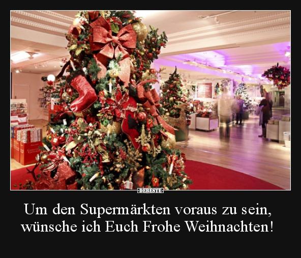 Wünsche Euch Frohe Weihnachten Sprüche.Um Den Supermärkten Voraus Zu Sein Wünsche Ich Euch Frohe