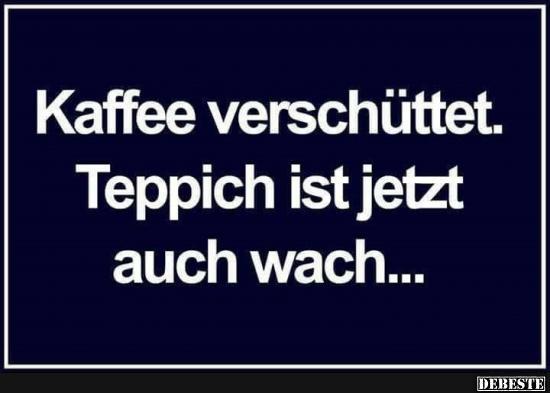 Kaffe versch ttet lustige bilder spr che witze echt - Lustige bilder fa rs wochenende ...