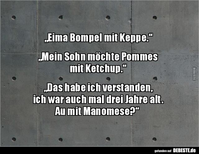 Eima Bompel Mit Keppe Mein Sohn Möchte Pommes Mit